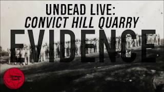 Strange Town: Undead Live - Convict Hill Quarry Evidence