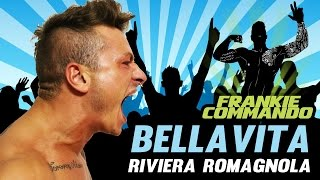 FRANKIE BELLAVITA ☼ Riviera Romagnola 15.OOOk + CONTEST - Frankie Commando