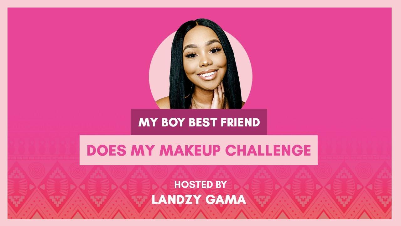 My boy best friend does my makeup challenge! - #HotSpot with Landzy Gama | DStv