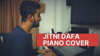JITNI DAFA | PIANO COVER | SAWAN