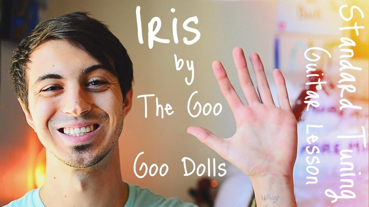 Iris Guitar Chords Tutorial By The Goo Goo Dolls Standard Tuning
