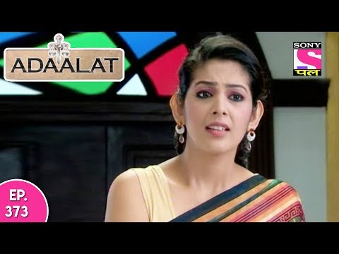 Adaalat - अदालत - Episode 373 - 2nd October, 2017 thumbnail