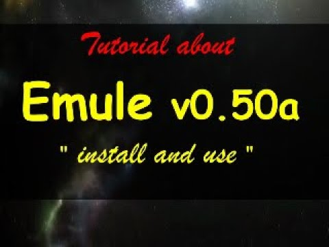 How To Install And Use Emule V 0.50a The Latest