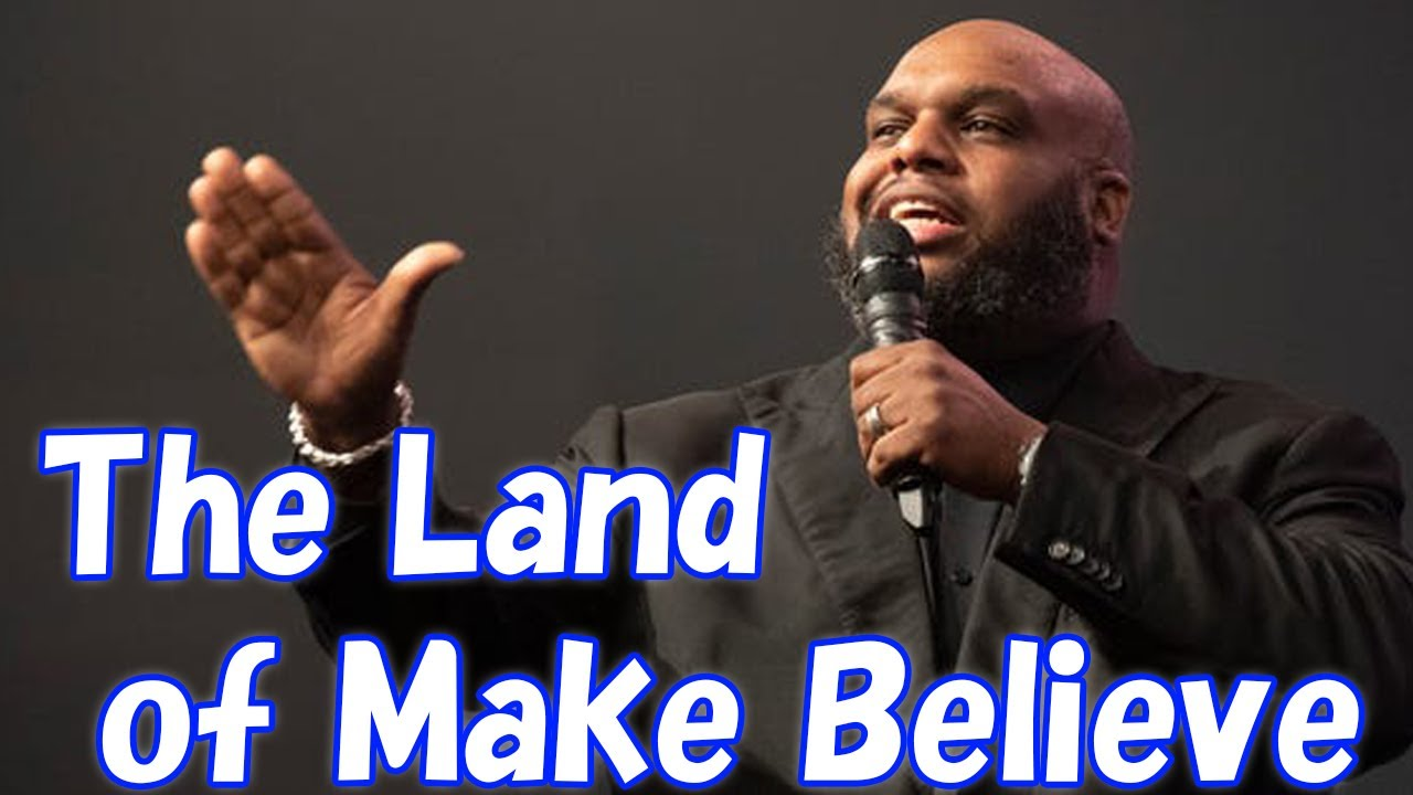 The Land of Make Believe - Pastor John Gray Live Sunday