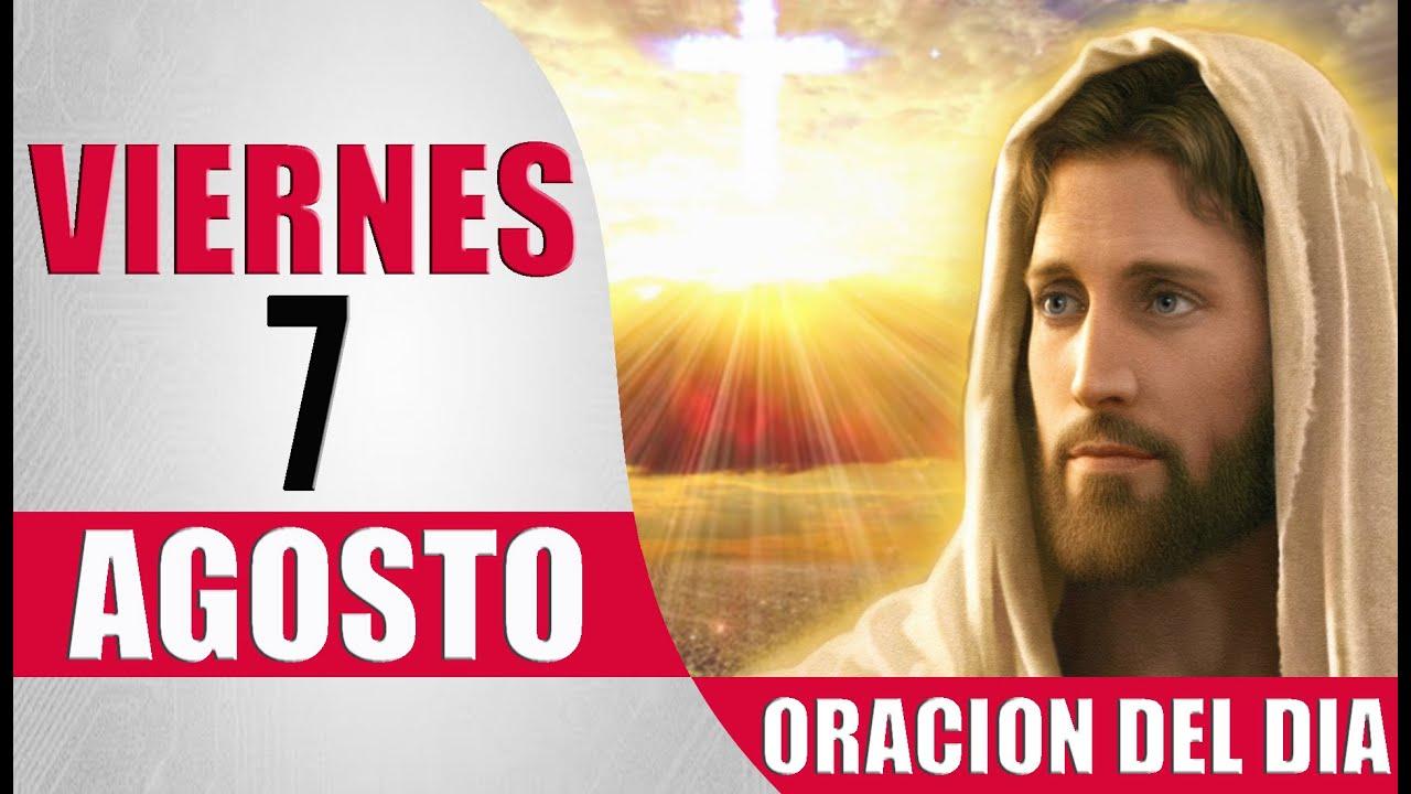 ORACION DEL DIA VIERNES 7 DE AGOSTO DEL 2020 PALABRA DE DIOS