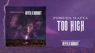 Peso Da Mafia - Too High ( Audio)
