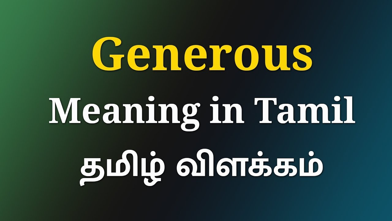 Generous Meaning in Tamil   Meaning Of Generous in Tamil   English to Tamil  Dictionary