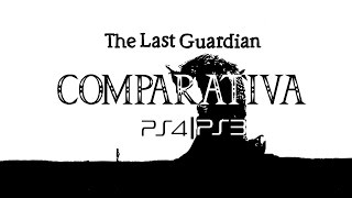 The Last Guardian: comparativa PS4 - PS3
