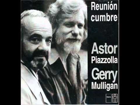 Astor Piazzolla & Gerry Mulligan - Close your eyes and listen