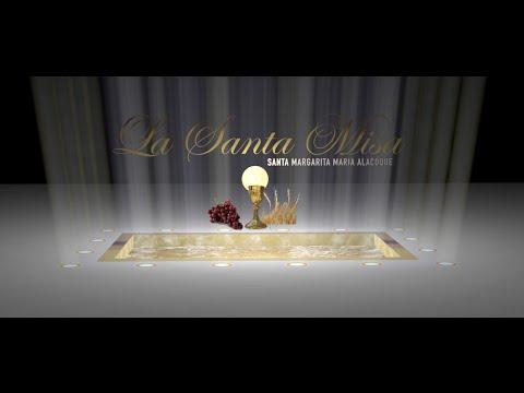 La Santa Misa Lunes 10 de Agosto 2015 Sta. Margarita Maria Alacoque