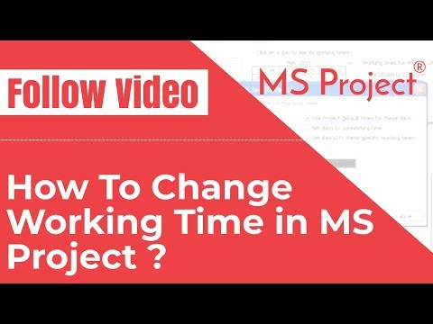 How To Change Working Time in MS Project 2007