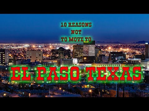 Top 10 reasons NOT to move to El Paso, Texas. It's really a nice place for almost everyone.
