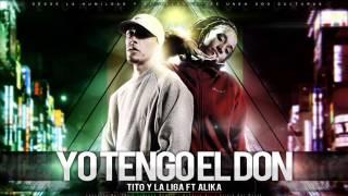 La Liga Ft Alika Nueva Alianza - Yo Tengo El Don ( Mp3 Oficial )