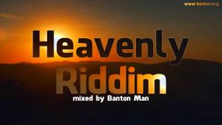 Heavenly Riddim mixed by Banton Man
