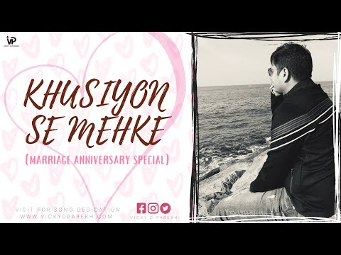 Khushiyon Se Mehke Wedding Anniversary Song  Customise Songs  Vicky D Parekh  Latest Love Songs