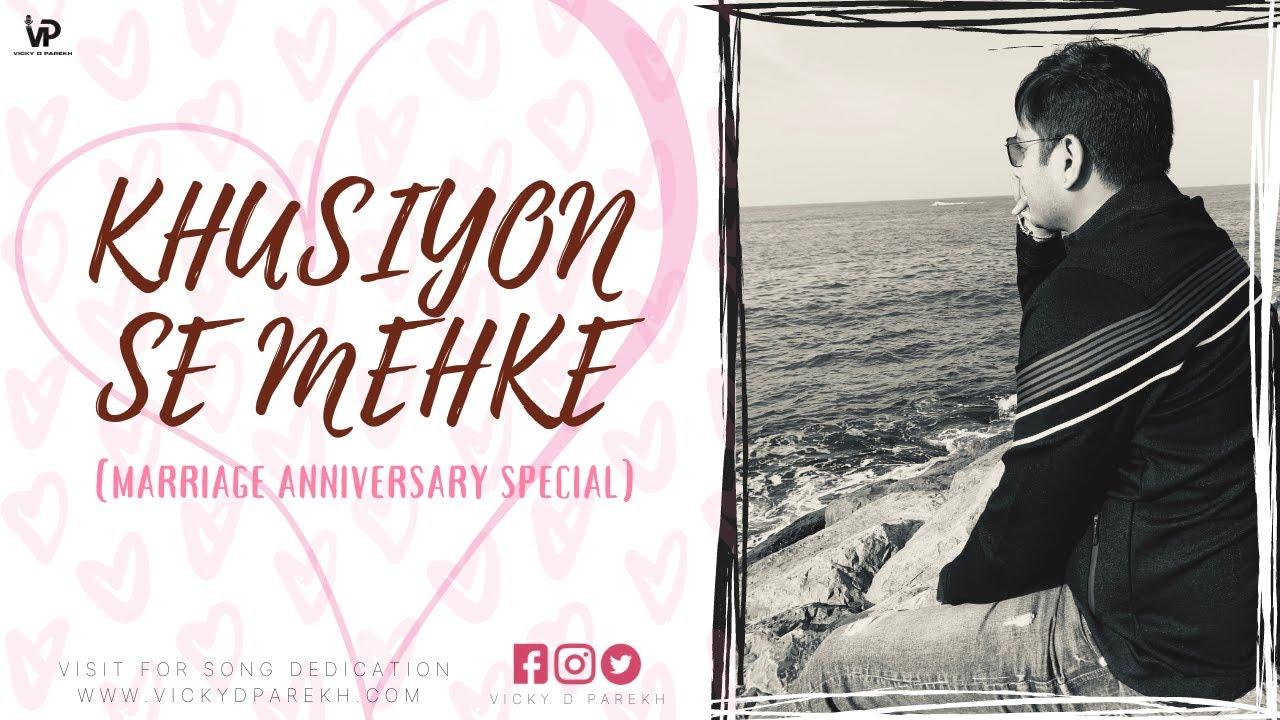 Khushiyon Se Mehke Wedding Anniversary Song