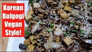 Korean Bulgogi Vegan Style!