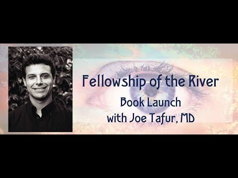 Pyschedelic Awareness Salon - 'Fellowship of the River - Book Launch with Dr. Joe Tafur'