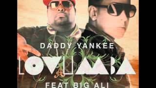 Daddy Yankee feat. Big Ali - Lovumba (Official Remix)