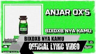 ANJAR OX'S - Bixdxb Nya Kamu ( Official Lyric Video )