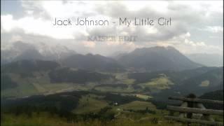 Jack Johnson - My Little Girl (Kaiser Edit)