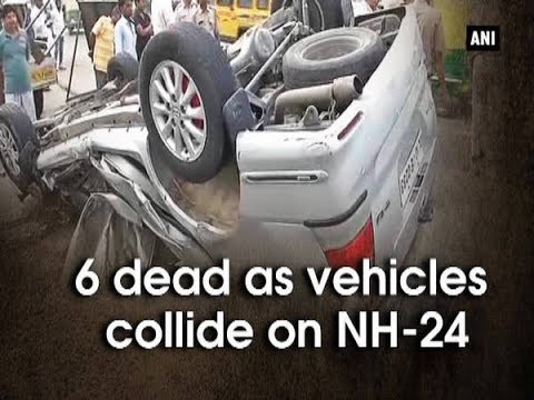 6 dead as vehicles collide on NH-24 - New Delhi News