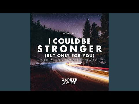 I Could Be Stronger (But Only For You) (Giuseppe Ottaviani Remix)
