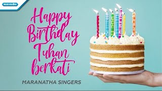 Happy Birthday Tuhan Berkati - Maranatha Singers (with lyric)