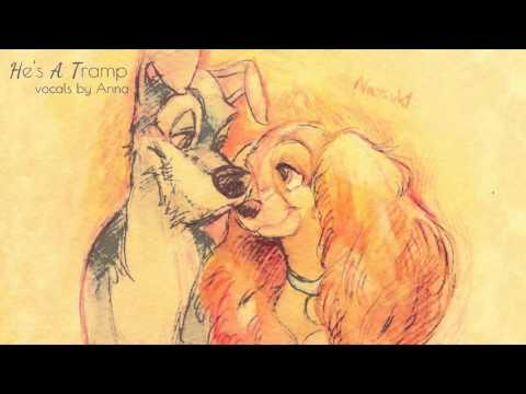 He's A Tramp 【Anna】