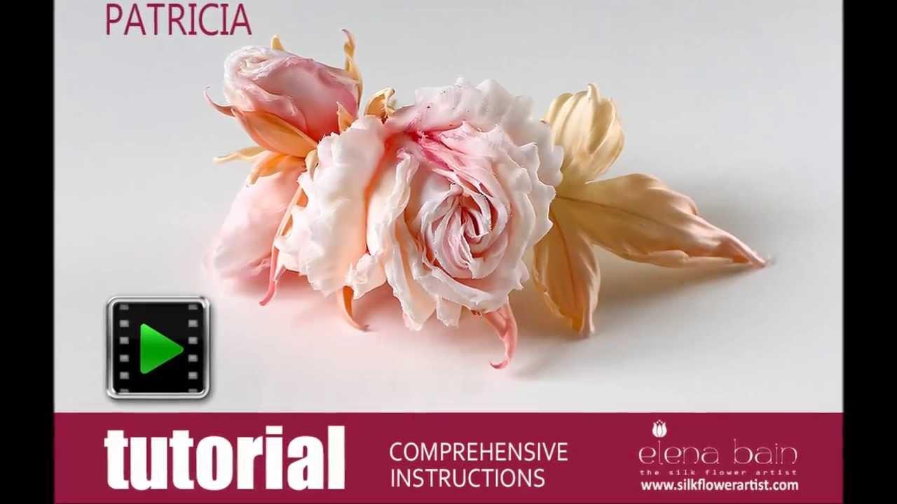 How No Make Silk Flowers Video Tutorial Silk Rose Patricia Youtube