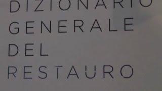 Nasce a Firenze il primo Dizionario generale del restauro