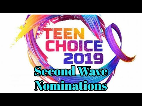 2019 Teen Choice Awards SECOND & FINAL Wave NOMINATIONS