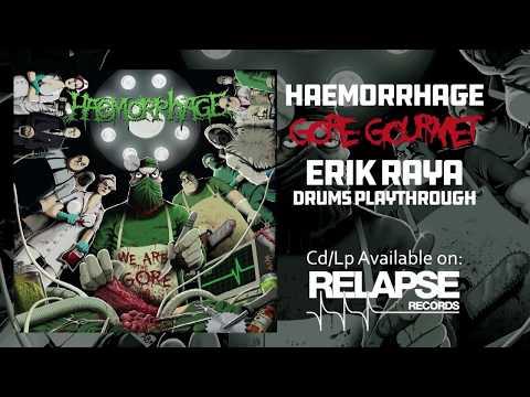 HAEMORRHAGE - Gore Gourmet (Drum Playthrough By Erik Raya)