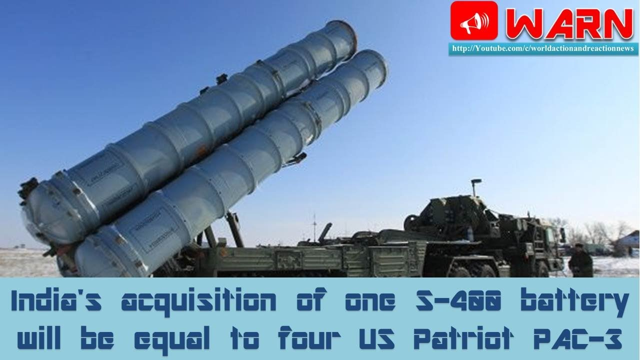 S 300 missile systems vs patriot - India S Acquisition Of One S 400 Battery Will Be Equal To Four Us Patriot Pac 3
