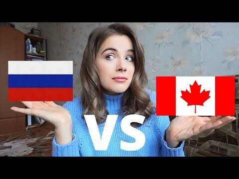 THE DIFFERENCES BETWEEN RUSSIANS AND CANADIANS (From Someone Who Is BOTH)