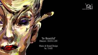 "YAGI - Music & Sound Design_ ""So Beautiful"""