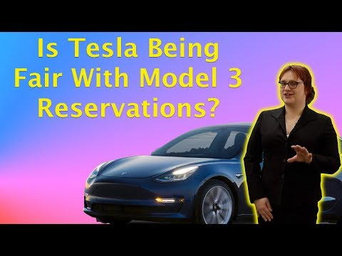 Is Tesla Being Fair With Model 3 Reservations?