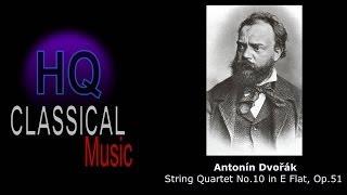 DVORAK - (FULL) String Quartet no.10 in E Flat, op.51 - HQ Classical Music Complete HD