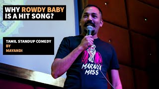 Why Rowdy Baby is a Hit Song? - Tamil Standup Comedy By Mayandi