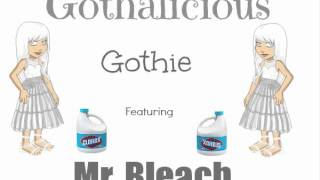 Gothalicious - Gothie - Featuring Mr.Bleach