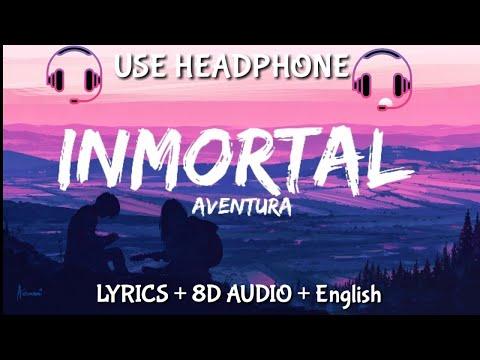 Aventura - Inmortal (Letra/ Lyrics/English Version /8D audio / BASS BOOSTED) English translation