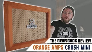 ORANGE AMPS Crush Mini 2018 3w Amp Review | GEAR GODS