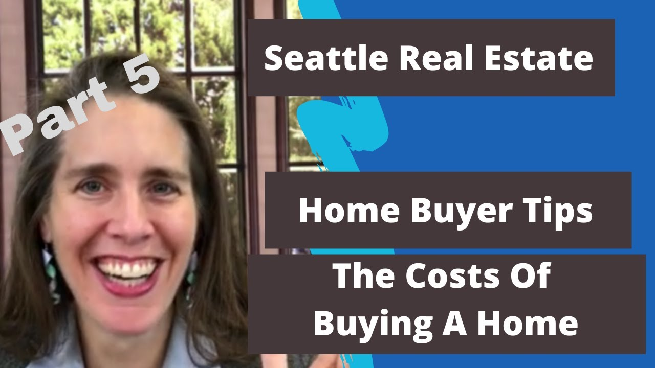 Home Buyer Tips: Show Me The Money! Emily Cressey on The Costs Of Buying A Home In Seattle. 5/6
