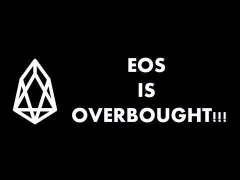 EOS IS OVERBOUGHT!!!