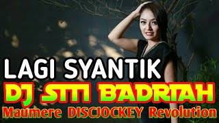 DJ LAGI SYANTIK REMIX TERBARU 2018 #SITI BADRIAH