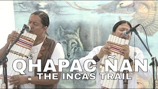 QHAPAC-NAN  - THE INCAS TRAIL (Live)