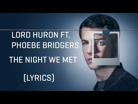 Lord Huron ft. Phoebe Bridgers – The Night We Met (Lyrics)