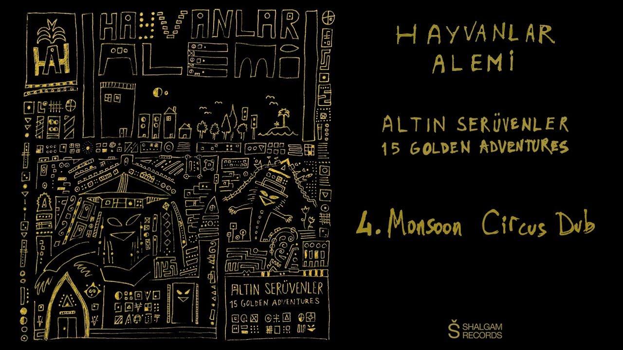 Hayvanlar Alemi - Altın Serüvenler / 15 Golden Adventures - Monsoon Circus Dub (Official Audio)