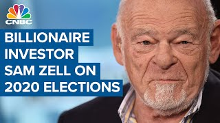 Billionaire investor Sam Zell on the 2020 elections
