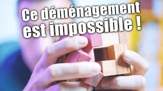 Un déménagement IMPOSSIBLE ! Mais genre impossible...